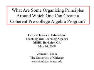 Critical Issues in Education:   Teaching and Learning Algebra MSRI, Berkeley, CA May 14, 2008