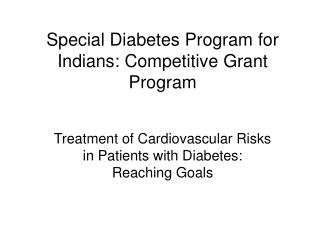 Special Diabetes Program for Indians: Competitive Grant Program