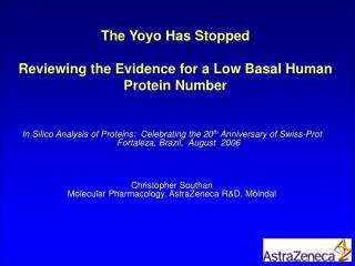 The Yoyo Has Stopped Reviewing the Evidence for a Low Basal Human Protein Number
