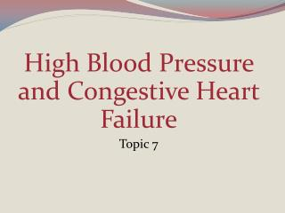High Blood Pressure and Congestive Heart Failure Topic 7