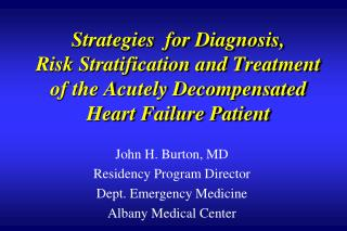 John H. Burton, MD Residency Program Director Dept. Emergency Medicine Albany Medical Center