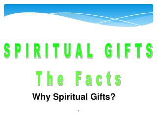 SPIRITUAL GIFTS The Facts