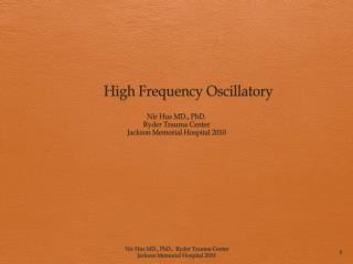 High Frequency  Oscillatory