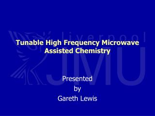 Tunable High Frequency Microwave Assisted Chemistry