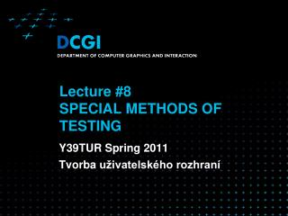 Lecture  #8 SPECIAL METHODS OF TESTING