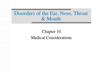 Disorders of the Ear, Nose, Throat & Mouth