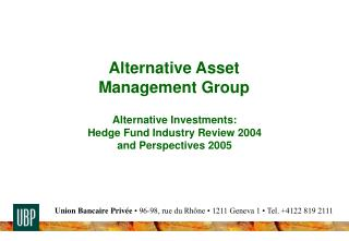 Alternative Asset  Management Group