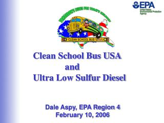 Clean School Bus USA               and  Ultra Low Sulfur Diesel