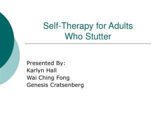 Self-Therapy for Adults  Who Stutter