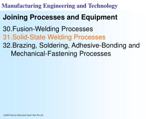 Fusion-Welding Processes Solid-State Welding Processes