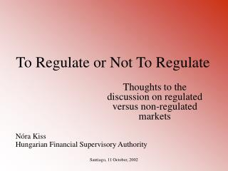 To Regulate or Not To Regulate