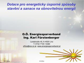 Landstraße 45, A-4020 Linz T: 0732-7720-14380 office@esv.or.at ,  energiesparverband.at