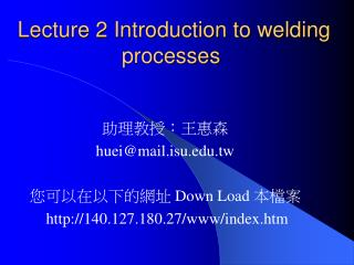 Lecture 2 Introduction to welding processes