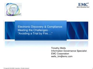 "Electronic Discovery & Compliance: Meeting the Challenges - ""Avoiding a Trial by Fire…."""