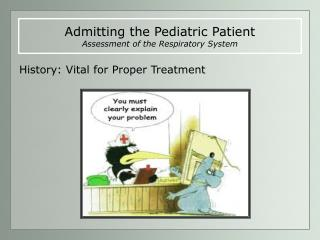 Admitting the Pediatric Patient Assessment of the Respiratory System
