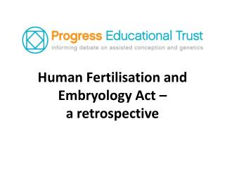 Human Fertilisation and Embryology Act – a retrospective