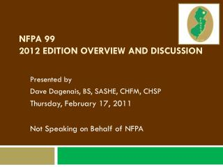 NFPA 99  2012 EDITION OVERVIEW AND DISCUSSION