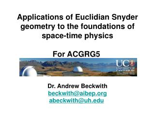 Applications of Euclidian Snyder  geometry to the foundations of  space-time physics For ACGRG5