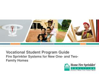 Vocational Student Program Guide Fire Sprinkler Systems for New One- and Two-Family Homes