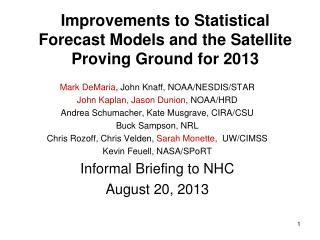 Improvements  to Statistical Forecast Models and the Satellite Proving Ground for 2013