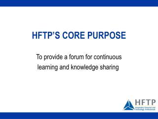 HFTP'S CORE PURPOSE