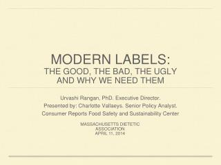 MODERN LABELS:  THE GOOD, THE BAD, THE UGLY AND WHY WE NEED THEM