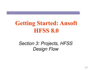 Section 3: Projects, HFSS Design Flow