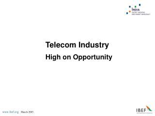 Telecom Industry High on Opportunity