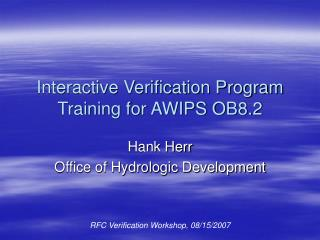 Interactive Verification Program Training for AWIPS OB8.2