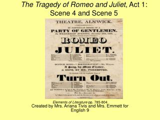 The Tragedy of Romeo and Juliet , Act 1: Scene 4 and Scene 5