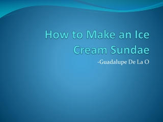 How to Make an Ice Cream sundae