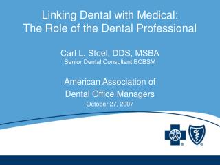 American Association of  Dental Office Managers October 27, 2007