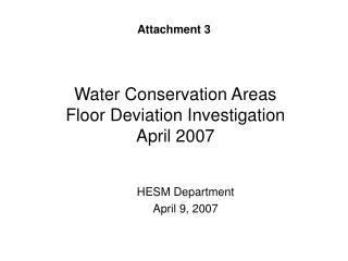 Water Conservation Areas Floor Deviation Investigation April 2007
