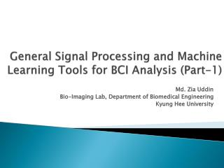 General Signal Processing and Machine Learning Tools for BCI Analysis (Part-1)