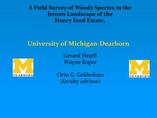 A Field Survey of Woody Species in the Jensen Landscape of the  Henry Ford Estate.