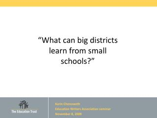 """What can big districts learn from small schools?"""