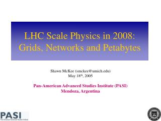 LHC Scale Physics in 2008: Grids, Networks and Petabytes