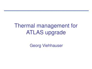 Thermal management for ATLAS upgrade