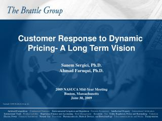 Customer Response to Dynamic  Pricing- A Long Term Vision Sanem Sergici, Ph.D.
