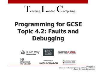 Programming for GCSE Topic 4.2: Faults and Debugging