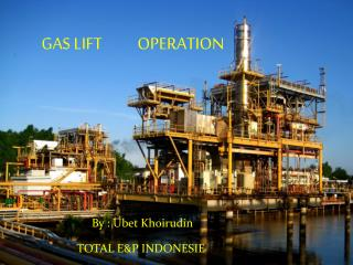 GAS LIFT     	OPERATION