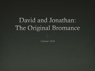 David and Jonathan: The Original  Bromance