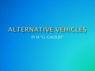 Alternative vehicles
