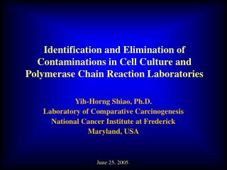 Yih-Horng Shiao, Ph.D. Laboratory of Comparative Carcinogenesis