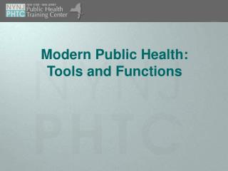 Modern Public Health: Tools and Functions