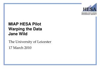 MIAP HESA Pilot Warping the Data Jane Wild