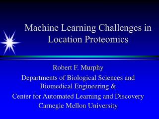 Machine Learning Challenges in Location Proteomics