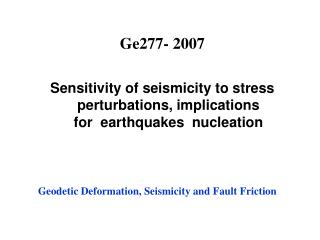 Geodetic Deformation, Seismicity and Fault Friction