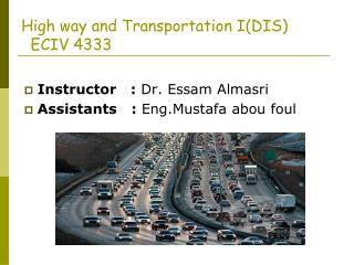 High way and Transportation I(DIS)   ECIV 4333