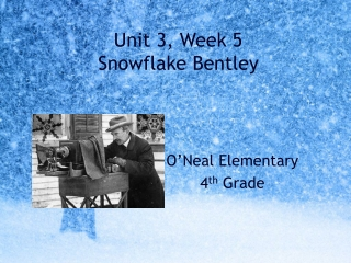 Unit 3, Week 5 Snowflake Bentley